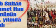 Fatih Sultan ölümünün 533. yılında anıldı