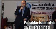 Fatsalılar İstanbul'da siyasileri ağırladı