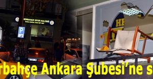 Fenerbahçe Ankara Şubesi'ne saldırı