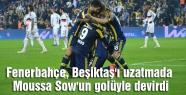 Fenerbahçe, Beşiktaş'ı uzatmada Moussa Sow'un golüyle devirdi
