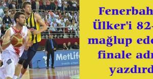 Fenerbahçe Ülker'i mağlup etti.