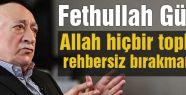 Fethullah Gülen Çarpıcı mesajlar verdi