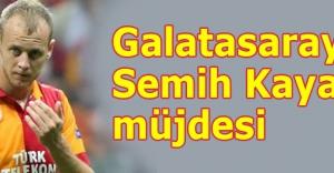 Galatasaray'da Semih Kaya müjdesi