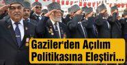 Gaziler'den Açılım Politikasına Eleştiri...