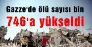 Gazze'de ölü sayısı bin 746'a yükseldi