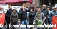 Grup Yorum'dan operasyon tepkisi