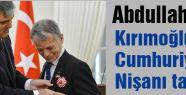 Gül, Kırımoğlu'na Cumhuriyet Nişanı taktı