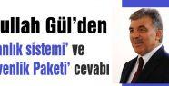 Gül'den Başkanlık Sistemi...
