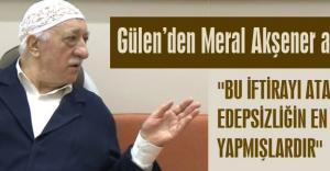 Gülen'den Akşener Açıklaması...