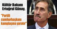 Günay'dan Erdoğan'ı Kızdıracak Sözler