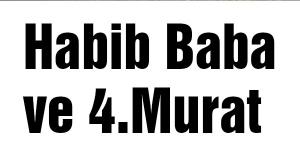 Habib Baba ve 4.Murat
