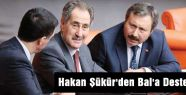 Hakan Şükür'den Bal'a Destek
