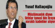 Hallaçoğlu; Müslümanlığa en büyük zararı verdiler