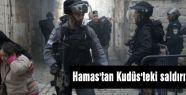 Hamas Kudüs'teki saldırıya destek verdi