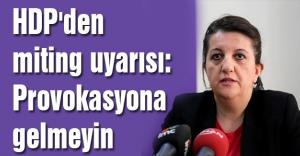 HDP'den miting uyarısı: Provokasyona gelmeyin