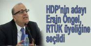 HDP'nin adayı Ersin Öngel, RTÜK üyeliğine seçildi