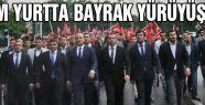 Her yerde Bayrak yürüyüşü...