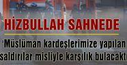 Hizbullah Sahnede...