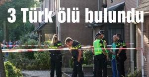 Hollanda'da3 Türk ölü bulundu