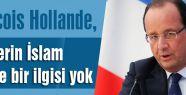 Hollande: Katillerin İslam diniyle bir ilgisi yok