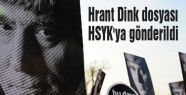 Hrant Dink dosyası HSYK'ya gönderildi