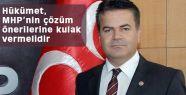 Hükümet, MHP'nin çözüm önerilerine kulak vermeli...