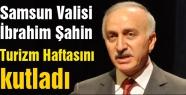 İbrahim Şahin'den Turizm haftası kutlama mesajı