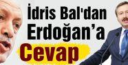 İdris Bal'dan Erdoğan'a Cevap
