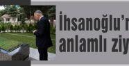 İhsanoğlu Türkeş'i Unutmadı...