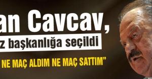 İlhan Cavcav, tekrar başkanlığa seçildi