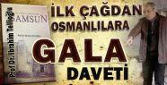 İlkçağdan Osmanlılara Samsun Gala'sına Davet