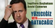 İngiltere Başbakanı: Yüzeceğiz veya Batacağız
