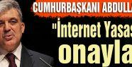 """""""İnternet Yasası"""" onaylandı"""