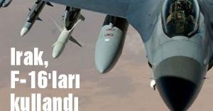 Irak, IŞİD karışı F-16'larını kullandı