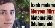 İranlı matematikçi Mirzakhani Nobel Ödülü aldı