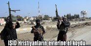 IŞİD Hristiyanların evlerine el koydu