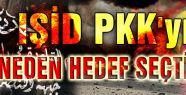 IŞİD PKK'yı Neden Hedef Seçtiğini Açıkladı