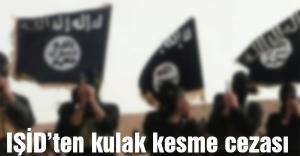 Işid'ten kulak kesme cezası
