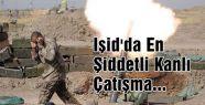 Işid'da En Şiddetli Kanlı Çatışma...