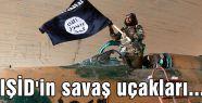 IŞİD'in uçakları...