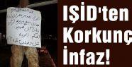 IŞİD'ten Korkunç İnfaz!