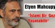 ''İslami Bir 'Gezi' Yaşanabilir''