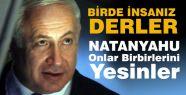 İsrail: Onlar birbirlerini yesinler