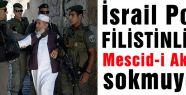 İsrail Polisinin Mescid-i Aksa Engeli