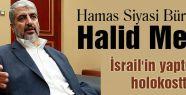 İsrail'in yaptıkları holokosttur