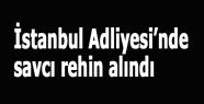 İstanbul Adliyesi'nde savcı rehin alındı