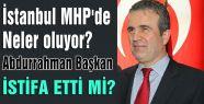 İstanbul MHP'de Neler oluyor?