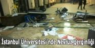 İstanbul Üniversitesi'nde Nevruz gerginliği
