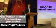 İstanbul'a Yeni Ülkü Ocakları Başkanı