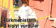 İstanbul'da 3 Türkmenistanlı güpegündüz vuruldu
